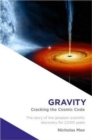 Gravity : Cracking the Cosmic Code - Book