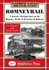Romney Rail : A Journey Through Time on the Romney, Hythe and Dymchurch Railway - Book