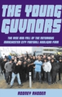 Young Guvnors : The Rise & Fall of the Notorious Manchester City Football Hooligan Firm - Book