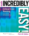 Critical Care Nursing Made Incredibly Easy! UK Edition - Book