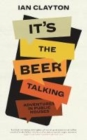 It's The Beer Talking : Adventures in Public Houses - Book