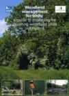 Woodland Management for Birds : A Guide to Managing for Declining Woodland Birds in England - Book