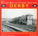 Derby : Including the Locomotive Works, Engine Shed, Station and Stabling Points No. 3 - Book