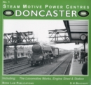 Doncaster : Including the Locomotive Works, Engine Sheds and Station No. 1 - Book