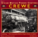 Crewe : Including the Locomotive Works, Engine Sheds and Station No. 2 - Book