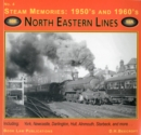 Steam Memories 1950s-1960s : North Eastern Lines No. 4 - Book