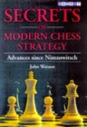 Secrets of Modern Chess Strategy : Advances Since Nimzowitsch - Book
