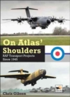 On Atlas' Shoulders : RAF Transport Aircraft Projects Since 1945 - Book