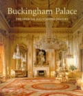 Buckingham Palace : The Official Illustrated History - Book