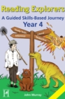 Reading Explorers : A Guided Skills-based Journey Year 4 - Book