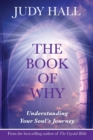 The Book of Why : Understanding Your Soul's Journey - Book