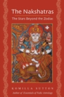 The Nakshatras: The Stars Beyond the Zodiac - Book
