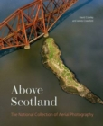 Above Scotland : The National Collection of Aerial Photography - Book