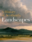 A History of Scotland's Landscapes - Book