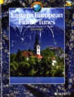 Eastern European Fiddle Tunes : 80 Tunes for Folk Violin from Poland, Ukraine, Klezmer Tradition, Hungary, Romania and the Balkans?80 Airs Pour Le Violon Traditionnel Originaires De Pologne, k'Ukraine - Book