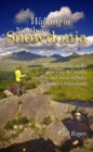 Walking in Northern Snowdonia: Twenty Circular Walks Exploring the Woods, Valleys and Lower Hillsides of Northern Snowdonia - Book