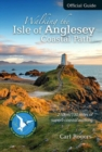 Walking the Isle of Anglesey Coastal Path - Official Guide : 210km/130 Miles of Superb Coastal Walking - Book
