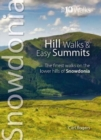 Hill Walks & Easy Summits : The Finest Walks on the Lower Hills of Snowdonia - Book