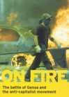 On Fire : The Battle of Genoa and the Anti-Capitalist Movement - Book