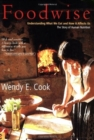 Foodwise : Understanding What We Eat and How it Affects Us, the Story of Human Nutrition - Book