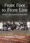 Front Foot to Front Line : Welsh Cricket and the Great War - Book