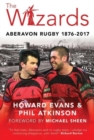The Wizards : Aberavon Rugby 1876-2017 - Book