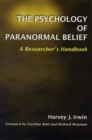 The Psychology of Paranormal Belief : A Researcher's Handbook - Book