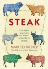 Steak : One Man's Search for the World's Tastiest Piece of Beef - Book