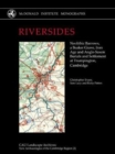 RIVERSIDES : Neolithic Barrows, a Beaker Grave, Iron Age and Anglo-Saxon Burials and Settlement at Trumpington, Cambridge - Book