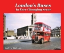 London'S Buses : An Ever-Changing Scene - Book