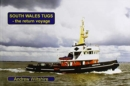 SOUTH WALES TUGS -THE RETURN VOYAGE - Book