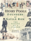 Henry Poole : Founders of Savile Row - The Making of a Legend - Book