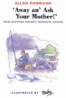 Away An' Ask Your Mother! : Your Scottish Father's Favourite Sayings - Book