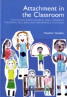 Attachment in the Classroom : A Practical Guide for Schools - Book