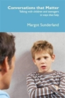 Conversations That Matter : Talking with Children and Teenagers in Ways That Help - Book