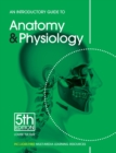 An Introductory Guide to Anatomy & Physiology - Book