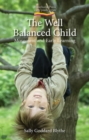 The Well Balanced Child : Movement and Early Learning - Book