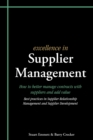 Excellence in Supplier Management : How to Better Manage Contracts with Suppliers and Add Value - Best Practices in Supplier Relationship Management and Supplier Development - Book