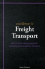 Excellence in Freight Transport : How to Better Manage Domestic and International Logistics Transport - Book