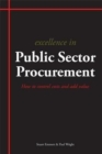 Excellence in Public Sector Procurement : How to Control Costs and Add Value - Book