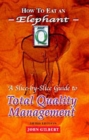 How to Eat an Elephant : A Slice-by-Slice Guide to Total Quality Management - Book