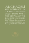 Al-Ghazali on Conduct in Travel : Book XVII of the Revival of the Religious Sciences - Book