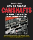 How to Choose Camshafts & Time Them for Maximum Power - Book