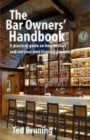 The Bar Owners' Handbook : A practical guide on how to start and run your own licensed premises in the United Kingdom - Book