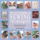 The Encyclopedia of Sewing Techniques : A Step-by-Step Visual Directory, with an Inspirational Gallery of Finished Pieces - Book