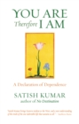 You are Therefore I am : A Declaration of Dependence - Book
