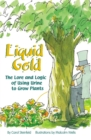 Liquid Gold : The Lore and Logic of Using Urine to Grow Plants - Book