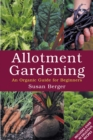 Allotment Gardening : An Organic Guide for Beginners - Book