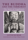 The Buddha and the Terrorist : The Story of Angulimala - Book