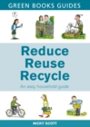 Reduce, Reuse, Recycle : An Easy Household Guide - Book